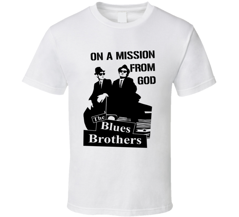 The Blues Brother On A Mission From God T Shirt