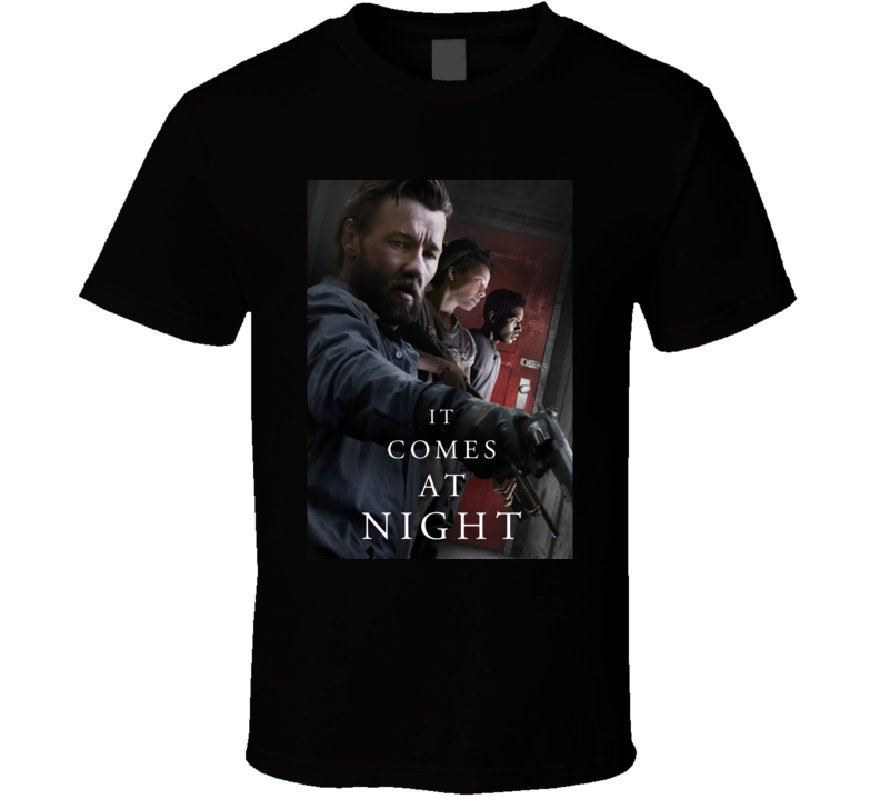 It Comes At Night Movie  Fan T Shirt