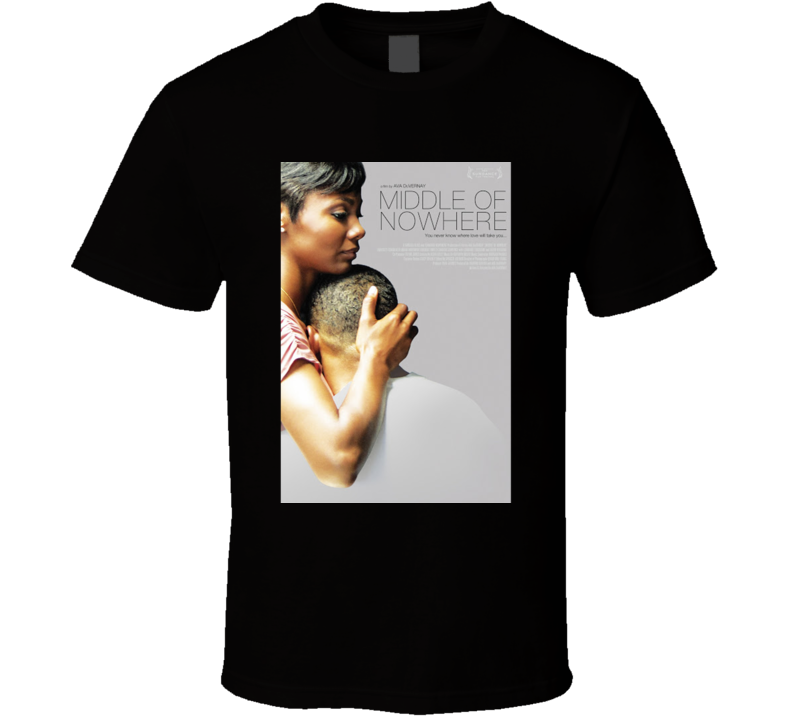 Middle Of Nowhere Movie  Fan T Shirt