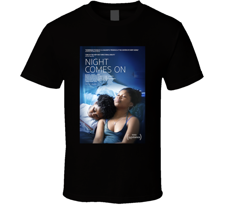 Night Comes On Movie  Fan T Shirt