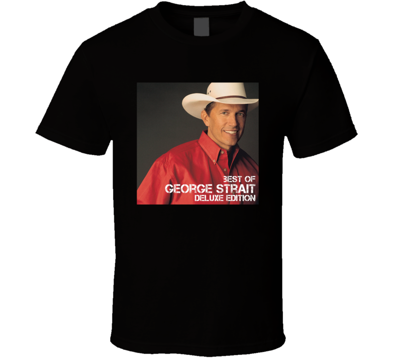 Best Of George Strait Deluxe Edition Top Country Album Music Lovers T Shirt