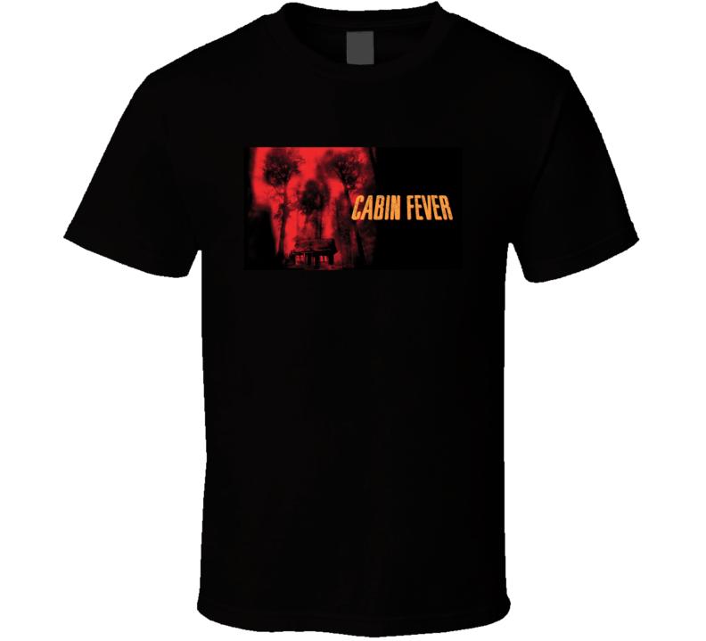 Cabin Fever Greatest Halloween Movie Fan T Shirt