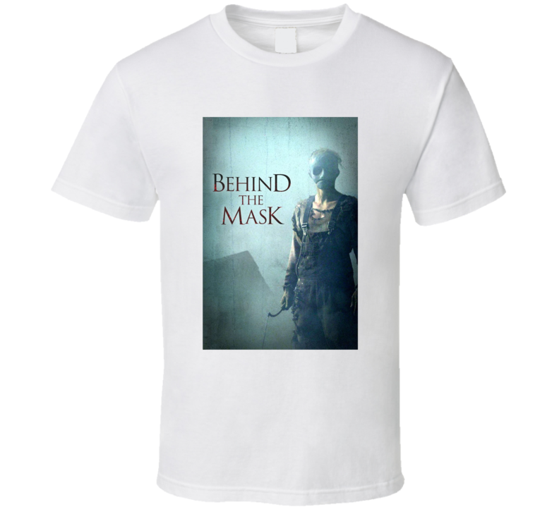 Behind The Mask Greatest Halloween Movie Fan T Shirt