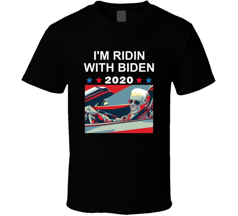 I'm Ridin With Joe Biden 46th President United States Of America Tbt T Shirt