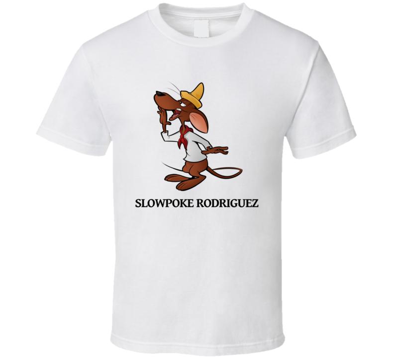 Slowpoke Rodriguez Cartoon Mouse T Shirt