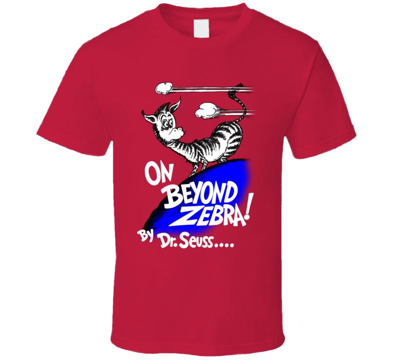 On Beyond Zebra! Dr Seuss Books Cancelled Cartoon T Shirt