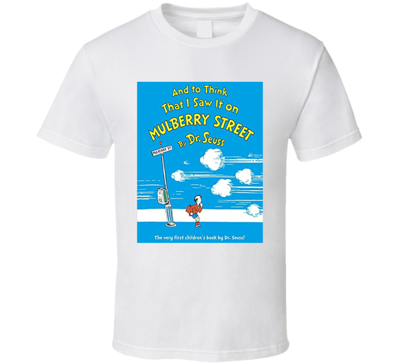 And To Think That I Saw It On Mulberry Street Dr Seuss Book Cancelled Cartoon T Shirt