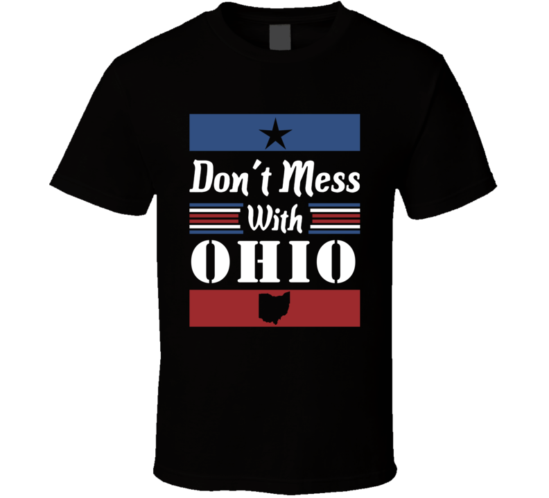 Don't Mess With Ohio State Pride T Shirt