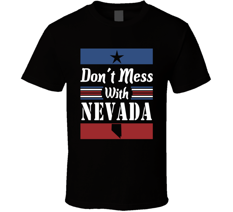 Don't Mess With Nevada State Pride T Shirt