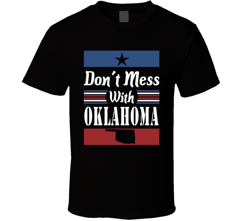 Don't Mess With Oklahoma State Pride T Shirt