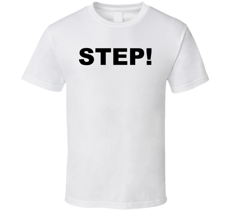 Step T Shirt