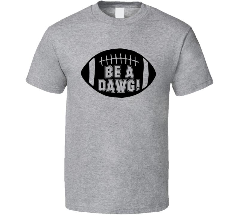 David Bennett Be A Dawg Football Coach T Shirt