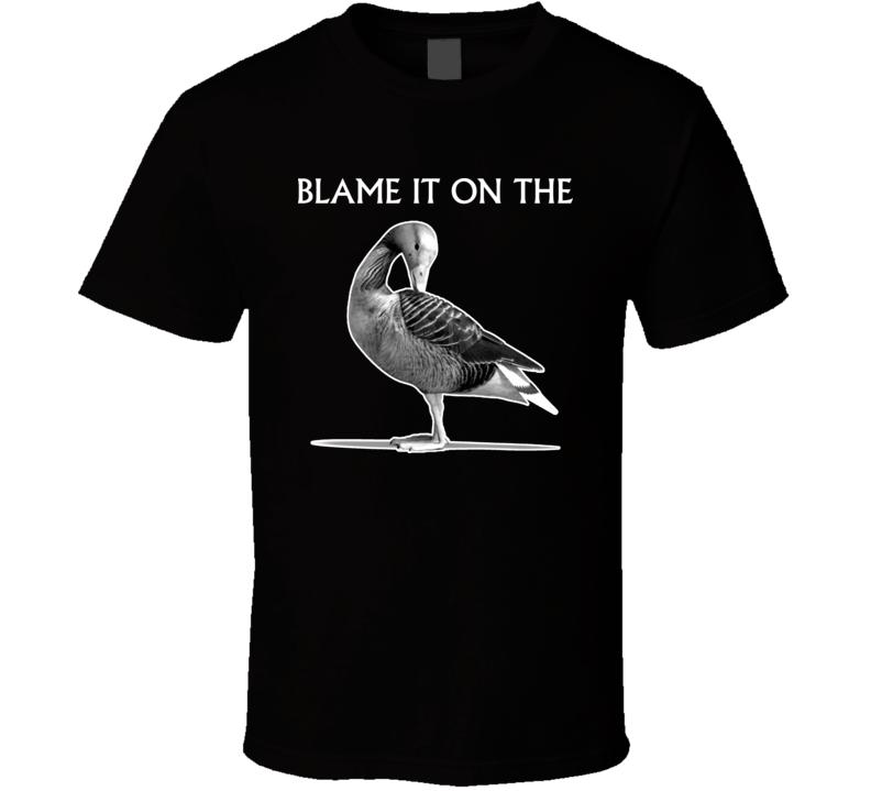 Grey Goose Vodka Blame It On Funny Alcohol T Shirt
