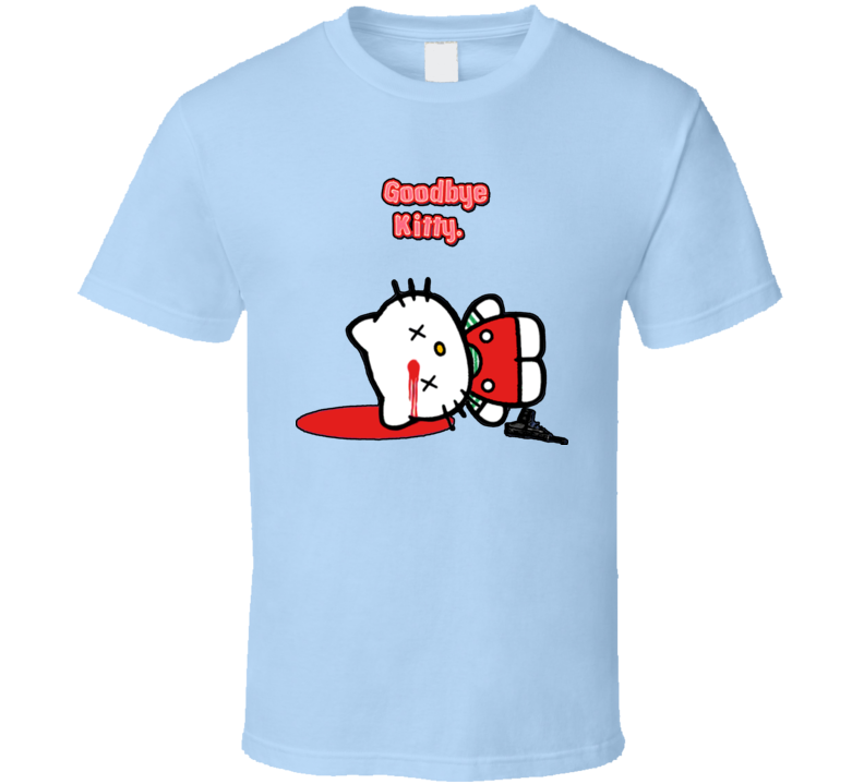 Good Bye Kitty Funny Parody Hello Japan Cool Joke T Shirt