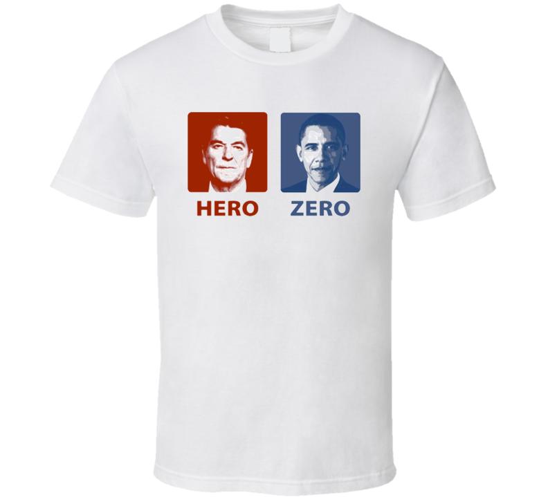 Hero Zero Ronald Reagan Barack Obama Political USA America t shirt