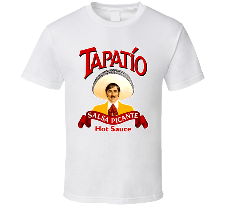 Tapatio Hot Sauce Mexico Mexican Picante Salsa T Shirt