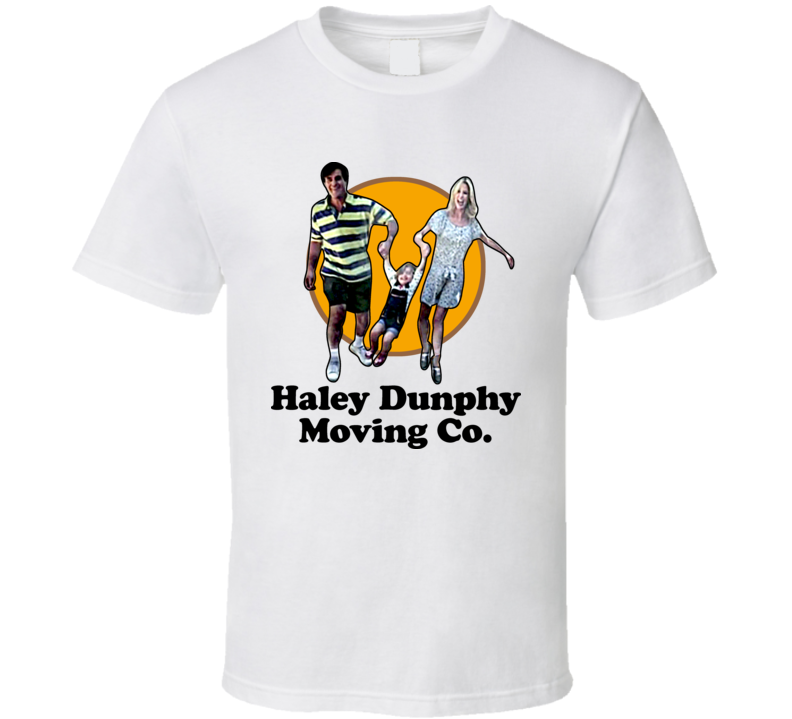 Haley Dunphy Moving Co Funny Tv Show T Shirt