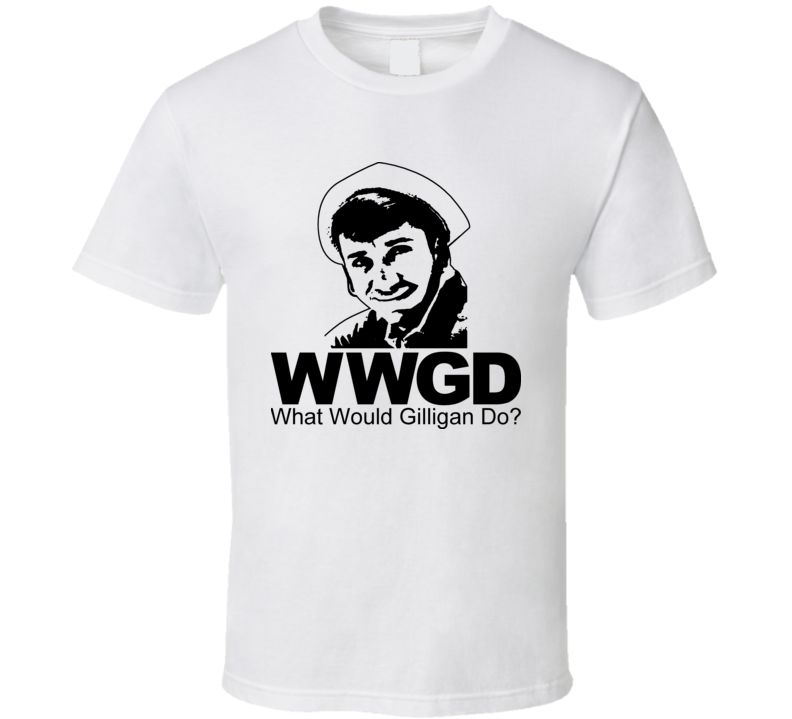 What Would Gilligan Do Gilligans Island T Shirt