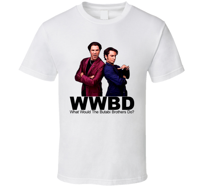 What Would Butabi Brothers Do Night At Roxbury T Shirt