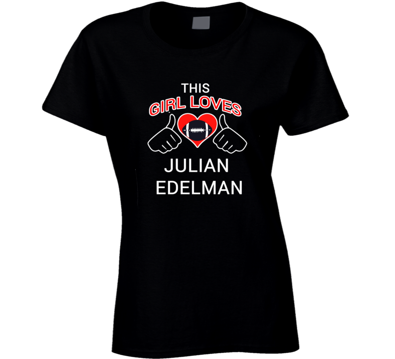 This Girl Loves Julian Edelman New England Football Player Sports Fan Heart T Shirt