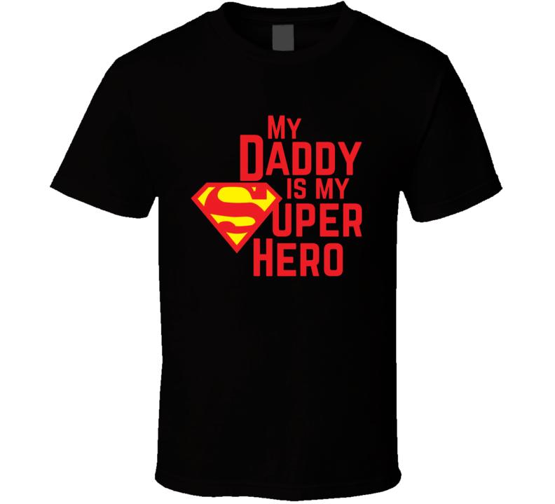My Daddy Superman Fathers birthday Day Black T Shirt