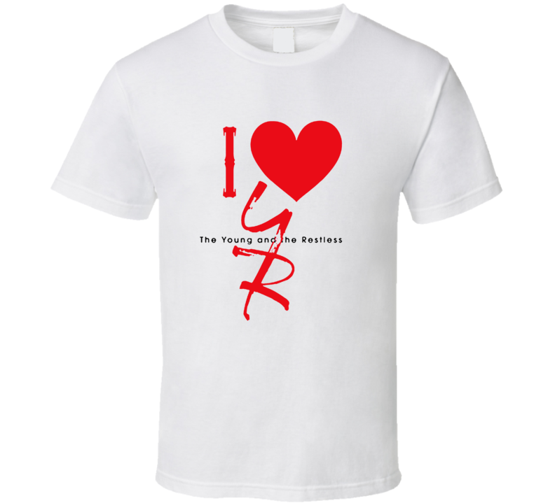 I Love Heart Young And The Restless Tv Show T Shirt