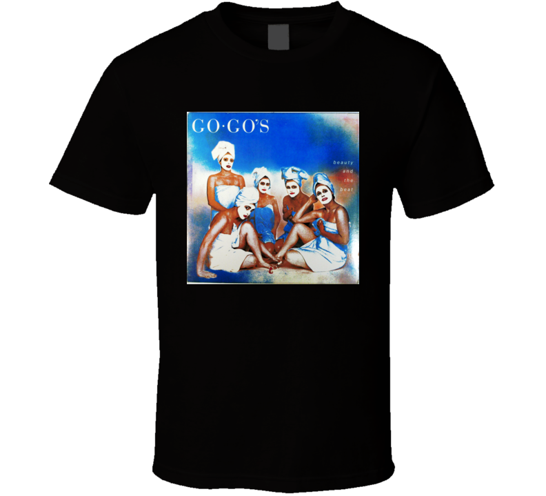 The Go Gos Beauty And The Beat Album T shirt