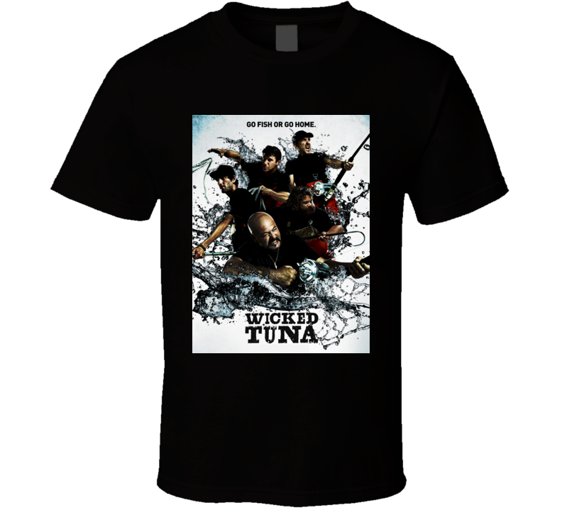 Wicked Tuna Fishing Poster T shirt