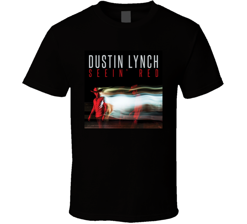 Seeing Red Dustin Lynch t shirt