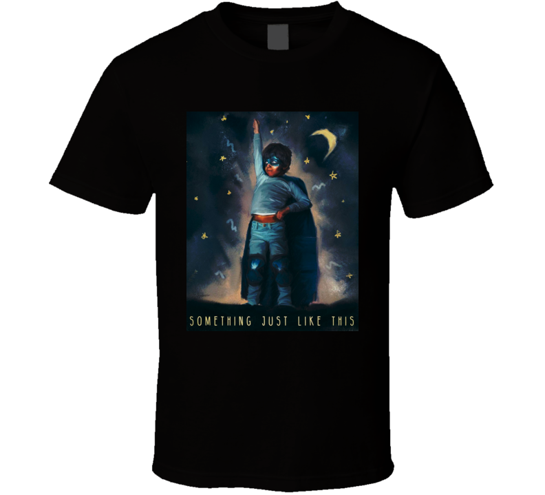 Something Just Like This The Chainsmokers Coldplay t shirt