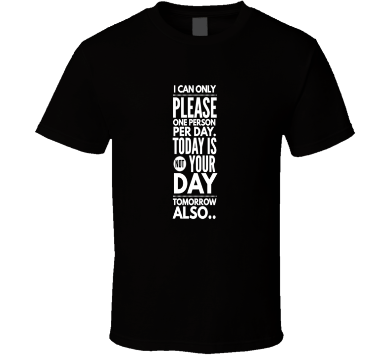 today not your day sarcastic funny cool t-shirt