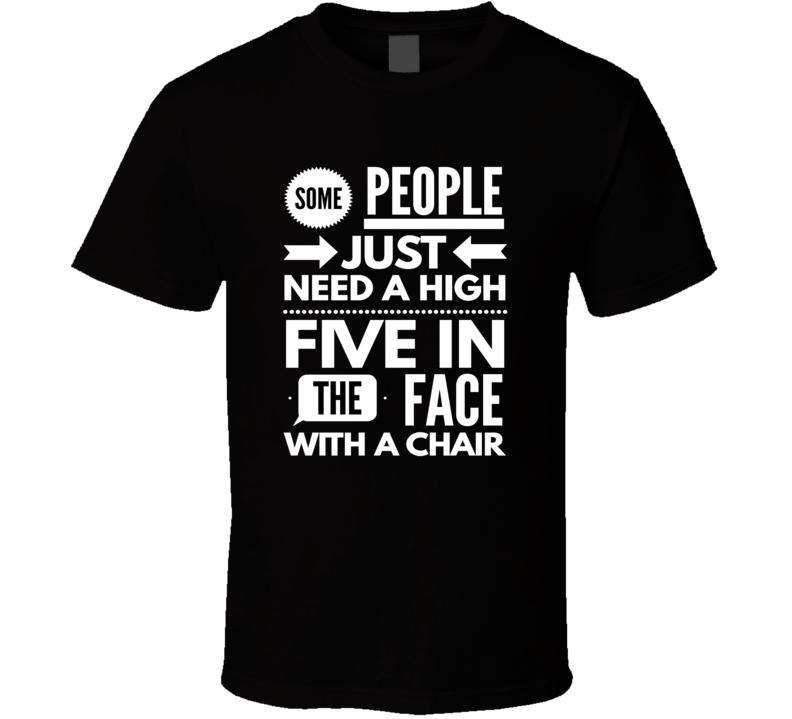 high five in the face chair funny cool boyfriend girlfriend t-shirt