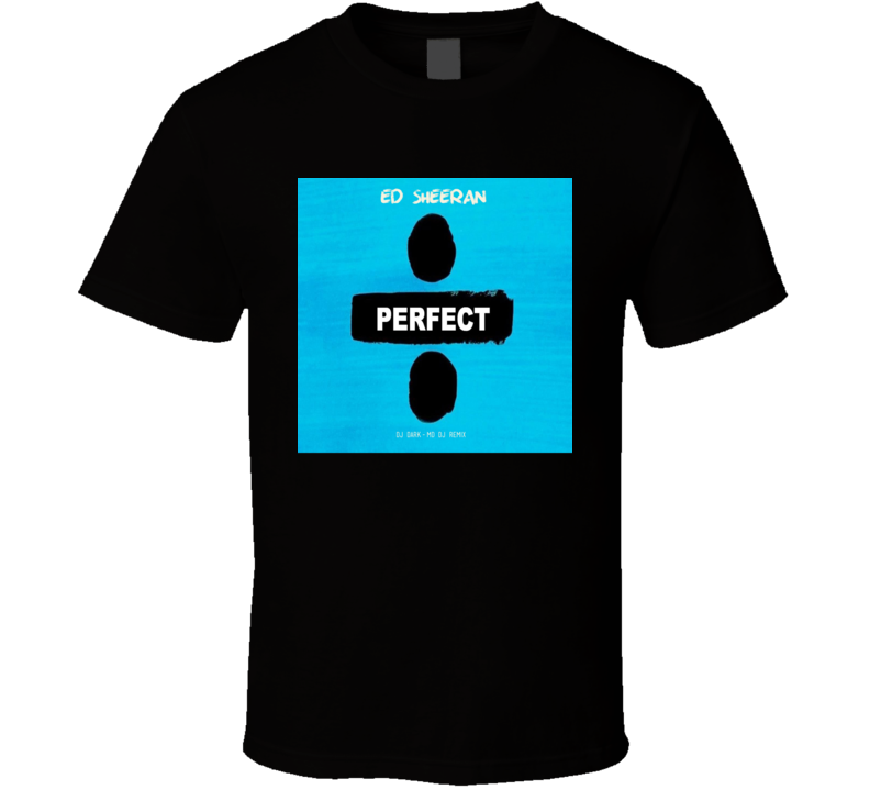 Ed Sheeran Perfect T-shirt