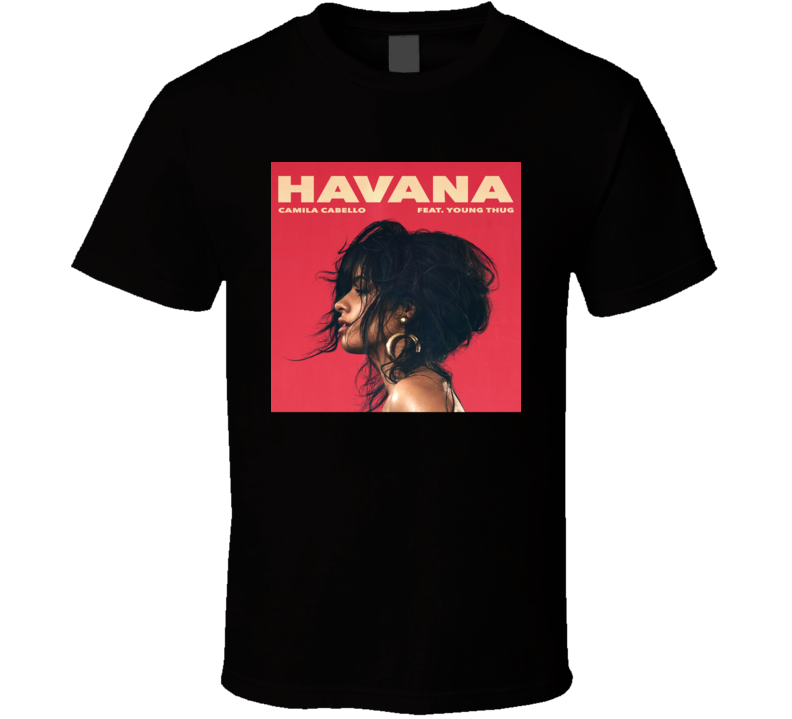 Camila Cabello Ft Young Thug Havana T-shirt