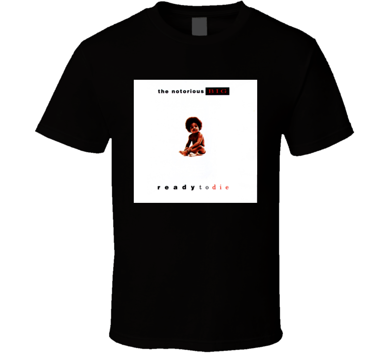 The Notorious Big Ready To Die T-shirt