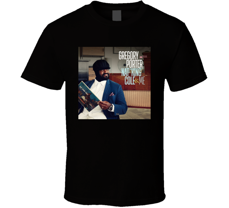 Nat King Cole Me Gregory Porter T Shirt
