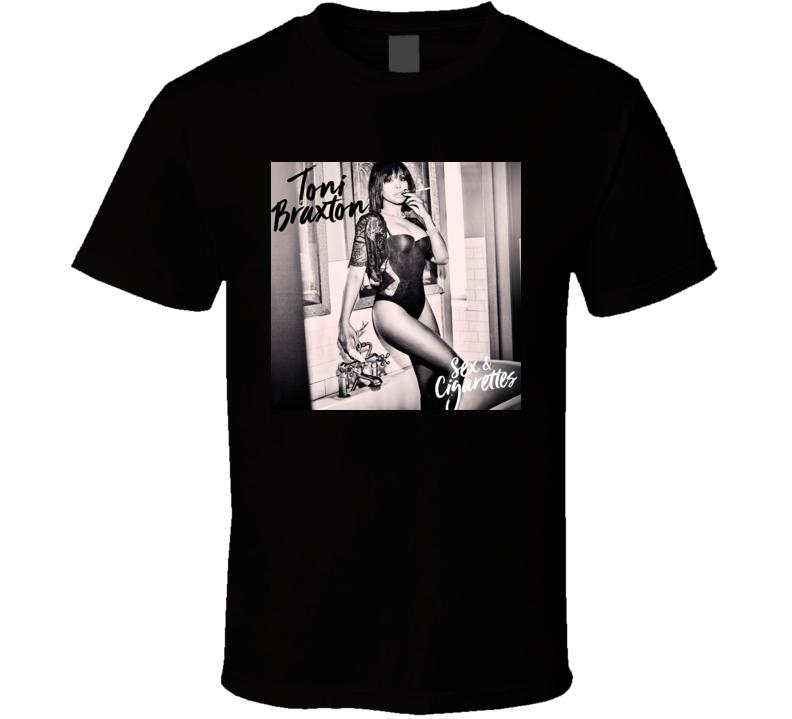 Sex & Cigarettes Toni Braxton T Shirt