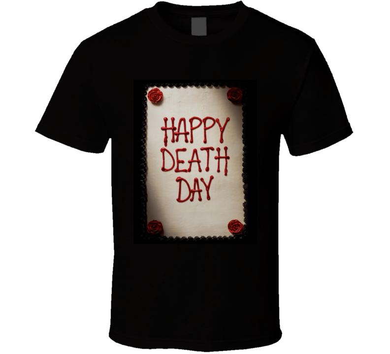 Happy Death Day T Shirt