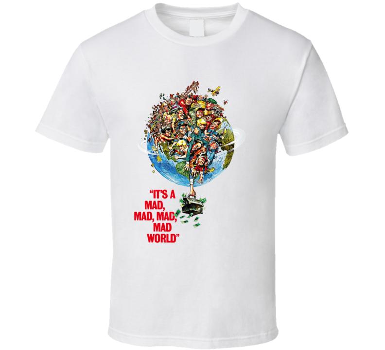 It's A Mad Mad Mad Mad World T Shirt