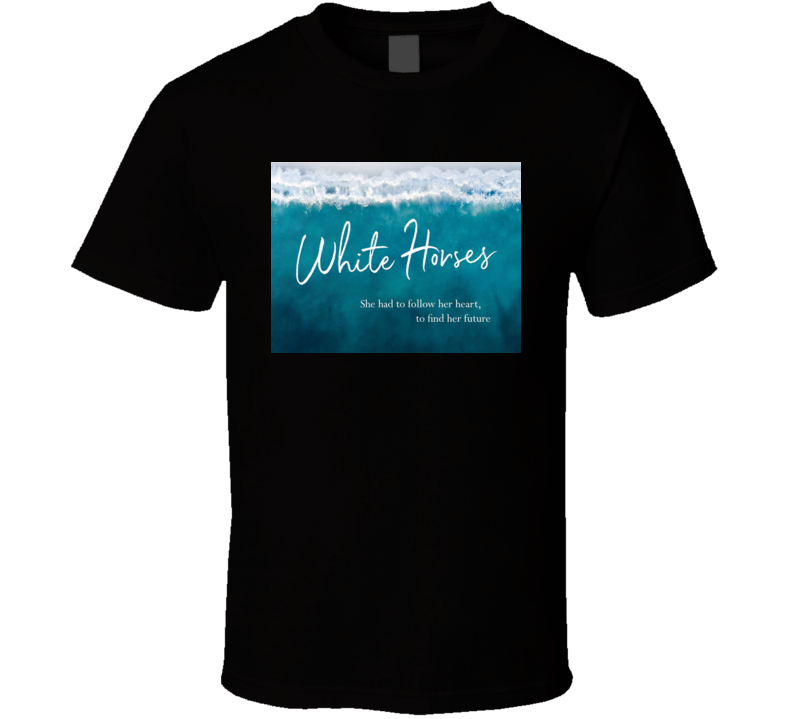 White Horses By Rachael Treasure Novel Book T Shirt