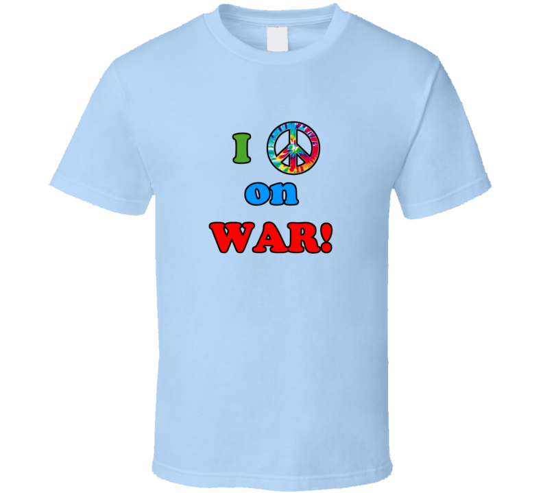 I Peace on War Funny Blue T Shirt