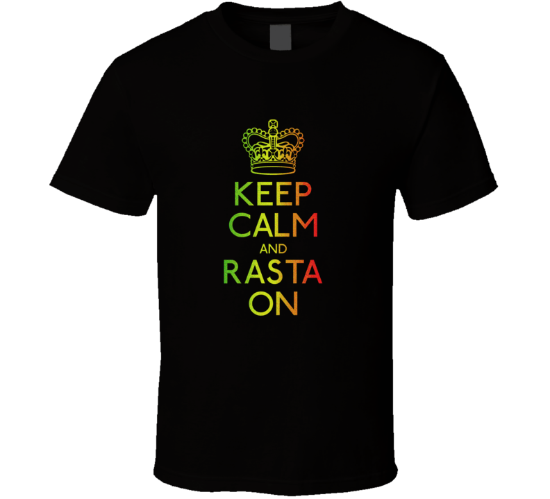 Keep Calm and Rasta On  T Shirt