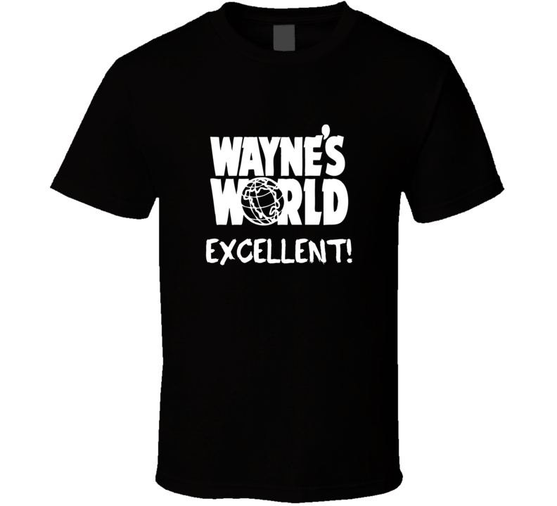 Wayne's World EXCELLENT T Shirt