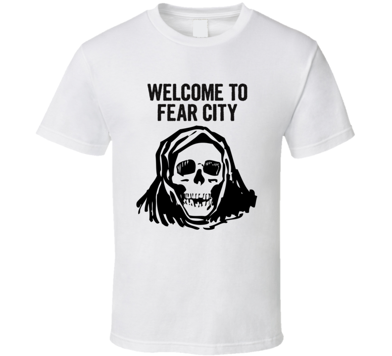 Welcome to Fear City T-Shirt