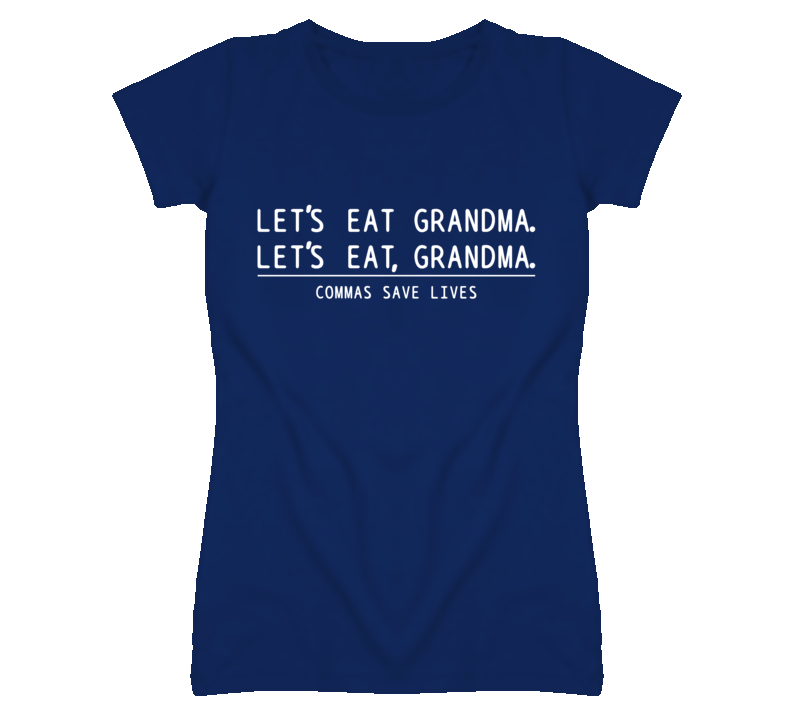 Let's Eat Grandma. Commas Save Lives T-Shirt