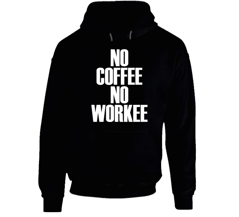 Hillary Duff No Coffee No Workee Funny Shirt