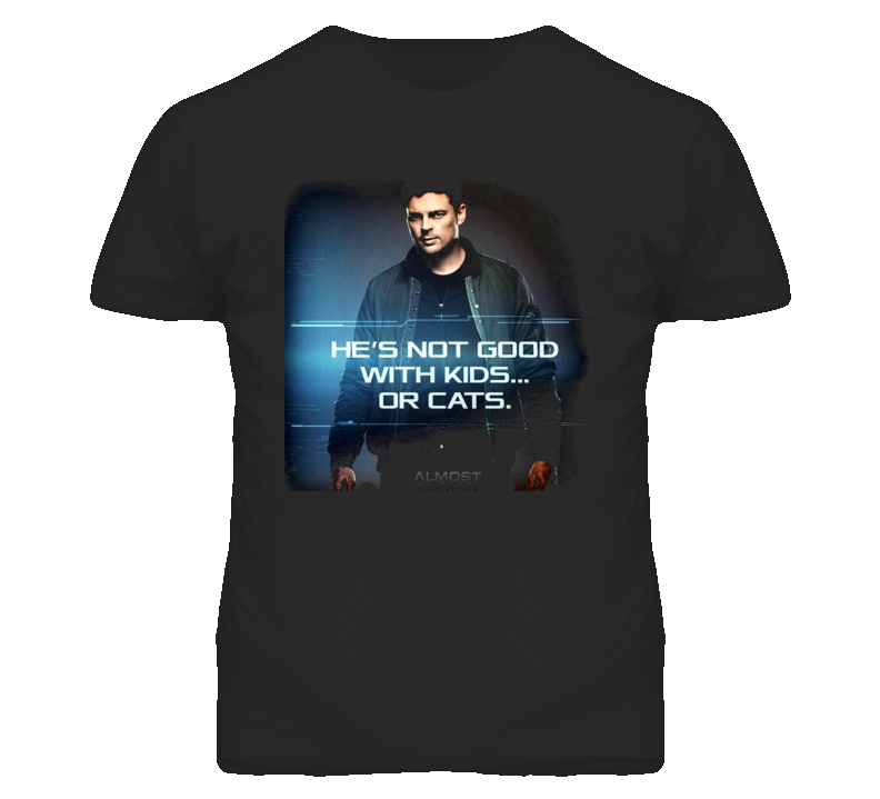 Almost Human Not Good With Kids or Cats T Shirt