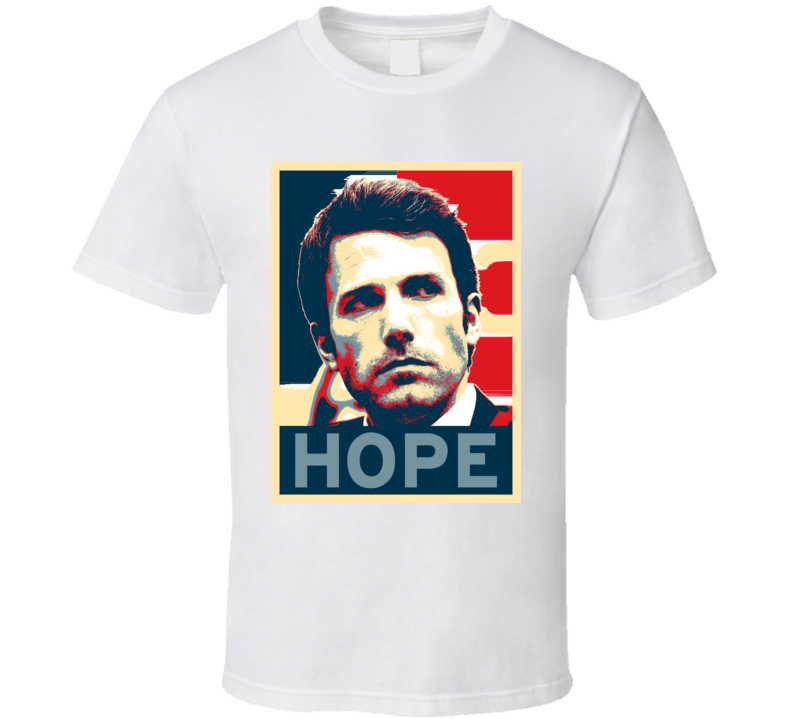 Ben Affleck HOPE poster T Shirt