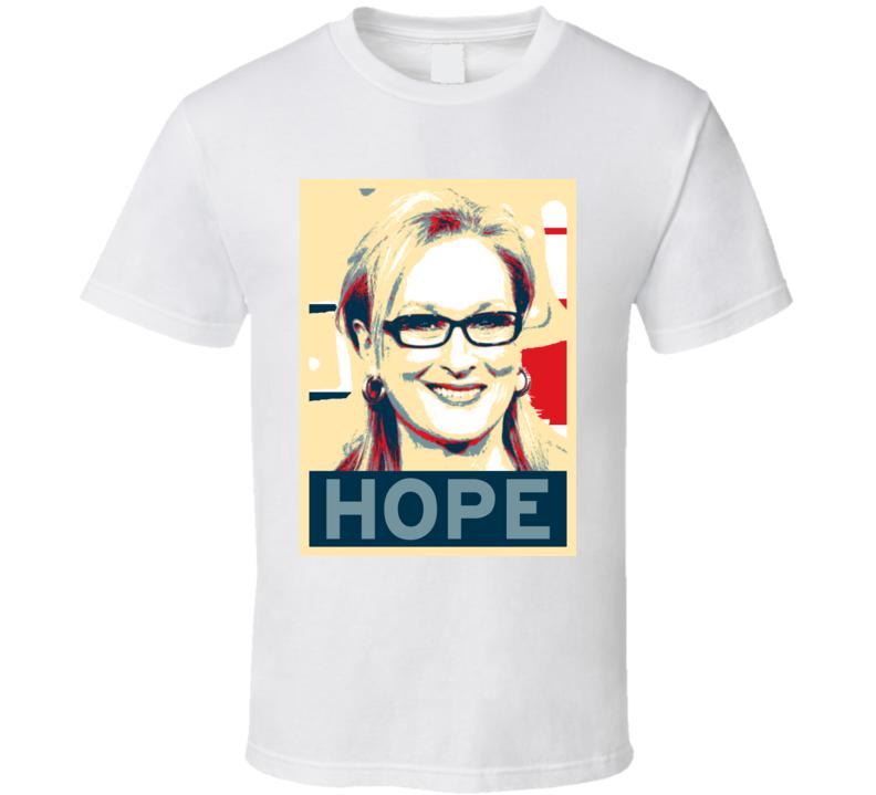 Meryl Streep HOPE poster T Shirt