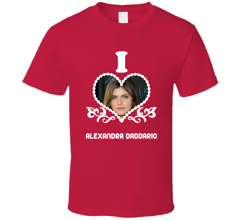 Alexandra Daddario I Heart Hot T Shirt